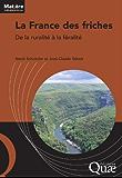 La France des friches: De la ruralité à la féralité