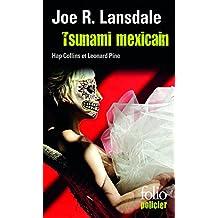 Tsunami mexicain. Une enquête de Hap Collins et Leonard Pine (Folio Policier)