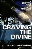 Craving the Divine, Niles Elliot Goldstein, 1587680432
