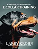 Training Dog Collar - Everything you need to know about E Collar Training