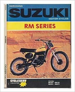 Servicing Suzuki motorcycles - RM Series: Amazon co uk: Cycleserv