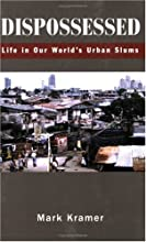 Dispossessed: Life in Our World's Urban Slums