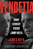 img - for Vendetta: Bobby Kennedy Versus Jimmy Hoffa book / textbook / text book