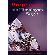 Prophecies of a Himalayan Sage, The Journals of Explorer M.G. Hawking