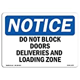 OSHA Notice Sign - Do Not Block Doors Deliveries and Loading Zone | Choose from: Aluminum, Rigid Plastic or Vinyl Label Decal | Protect Your Business, Work Site, Warehouse & Shop |  Made in The USA