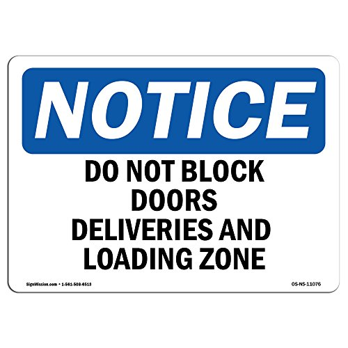 OSHA Notice Sign - Do Not Block Doors Deliveries and Loading Zone   Choose from: Aluminum, Rigid Plastic or Vinyl Label Decal   Protect Your Business, Work Site, Warehouse & Shop   Made in The USA by SignMission