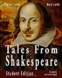 Tales from Shakespeare Student Edition Complete and Unabridged, Charles Lamb and Mary Lamb, 1441405658
