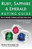 Ruby, Sapphire, and Emerald Buying Guide, Reneé Newman, 0929975413