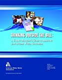 Thinking Outside the Bill : A Utility Manager's Guide to Assisting Low-Income Water Customers, AWWA (American Water Works Association), 1583213597