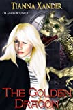 The Golden Dragon (Dragon Bound Book 1)