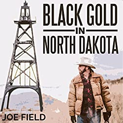 Black Gold in North Dakota