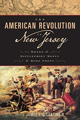 The American Revolution in New Jersey: Where the Battlefront Meets the Home Front (Rivergate Regionals Collection) by Rutgers University Press - Rivergate Shopping