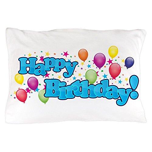 Birthday Pillowcase - CafePress Happy Birthday Pillow Case Standard Size Pillow Case, 20