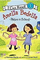 Amelia Bedelia Makes a Friend (I Can Read Level 1) Kindle Edition