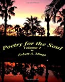 Poetry for the Soul, Robert A. Mingo, 1438260180