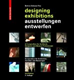 Ausstellungen Entwerfen / Designing Exhibitions : Kompendium für Architekten, Gestalter und Museologen / a Compendium for Architects, Designers and Museum Professionals, Bertron, Aurelia and Schwarz, Ulrich, 3034607172