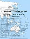 Souvenirs de Marine: Collection du Plans ou Dessins de Navires et de Bateaux Anciens ou Modernes Existants ou Disparus (Volume 3) (French Edition)