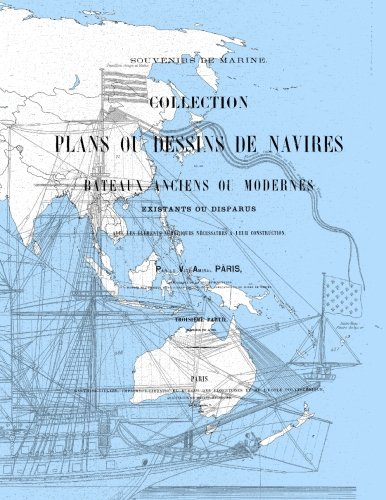 - Souvenirs de Marine: Collection du Plans ou Dessins de Navires et de Bateaux Anciens ou Modernes Existants ou Disparus (Volume 3) (French Edition)