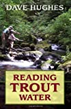 Reading Trout Water, Dave Hughes, 081173644X