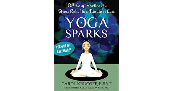 Amazon.com: Yoga Sparks: 108 Easy Practices for Stress ...
