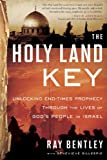 The Holy Land Key: Unlocking End-Times Prophecy Through the Lives of God's People in Israel offers