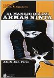 img - for El manejo de las armas ninja book / textbook / text book