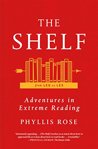 The Shelf: From LEQ to LES: Adventures in Extreme Reading [Phyllis Rose] (Tapa Blanda)
