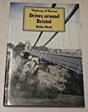img - for Drives Around Bristol (Highways & Byways) book / textbook / text book
