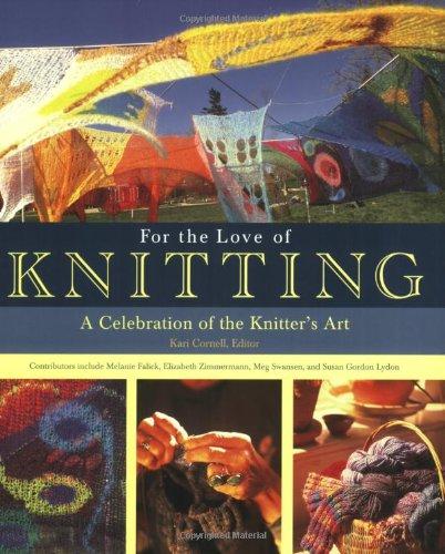 For the Love of Knitting: A Celebration of the Knitter's (Love Knitting)