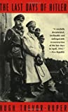 The Last Days of Hitler, Trevor-Roper, Hugh R., 0226812243