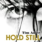 Hold Still | Tim Adler