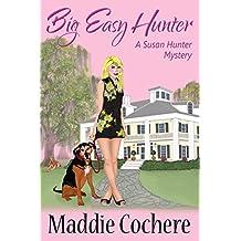 Big Easy Hunter (A Susan Hunter Mystery Book 4)