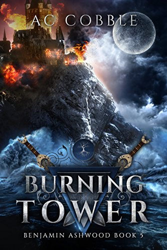 Burning Tower: Benjamin Ashwood Book 5 cover
