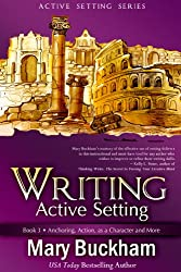 Writing Active Setting Book 3: Anchoring, Action, as a Character and More
