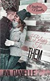 I Belong To Them (Christmas Novella) (Belong Series Book 3)
