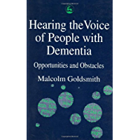 Hearing the Voice of People with Dementia: Opportunities and Obstacles