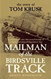 Mailman of the Birdsville Track: The Story of Tom Kruse by Kristin Weidenbach front cover