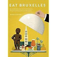 Eat Bruxelles: 85 adresses incontournables pour voyageurs gourmands