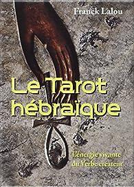 Le Tarot hébraïque par Frank Lalou
