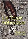 Le Tarot hébraïque : L'énergie vivante du Verbe créateur par Lalou