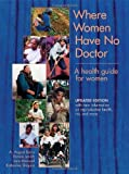 img - for Where Women Have No Doctor: A Health Guide for Women by A. August Burns, Ronnie Lovich, Jane Maxwell (May 1, 2014) Paperback book / textbook / text book