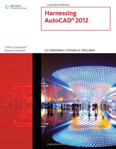Harnessing AutoCAD 2012 (CAD New Releases) (Harnessing Autocad)