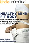 Healthy Mind Fit Body: How The Mind B...