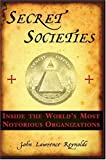 img - for Secret Societies: Inside the World's Most Notorious Organizations book / textbook / text book