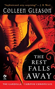 The Rest Falls Away: (Gardella Vampire Chronicles Book 1) by [Gleason, Colleen]
