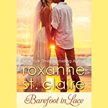 Barefoot in Lace: The Barefoot Bay Brides, Book 2 Audiobook by Roxanne St. Claire Narrated by Jessica Almasy