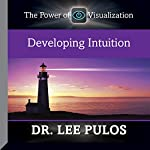 Developing Intuition: The Power of Visualization   Dr. Lee Pulos