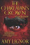 The Charlatan's Crown, Amy Lignor, 0692217770