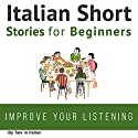 Italian Short Stories for Beginners Audiobook by Talk in Italian Narrated by Jessica Muraca, Eddie Pez