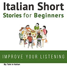 Italian Short Stories for Beginners Audiobook by Talk in Italian Narrated by Eddie Pez, Jessica Muraca